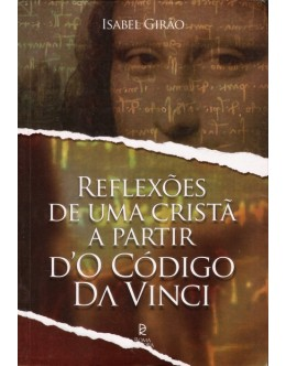 Reflexões de Uma Cristã a partir d'O Código Da Vinci   de Isabel Girão