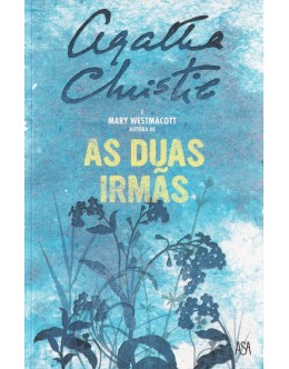 As Duas Irmãs | de Mary Westmacott (Agatha Christie)