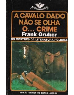 A Cavalo Dado Não se Olha o... Crime | de Frank Gruber