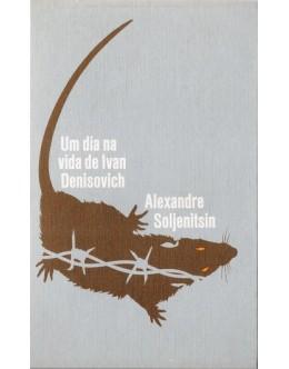 Um Dia na Vida de Ivan Denisovich | de Alexandre Soljenítsin