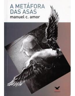 A Metáfora das Asas | de Manuel C. Amor