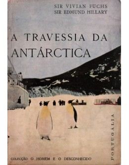A Travessia da Antárctica | de Vivian Fuchs e Edmund Hillary