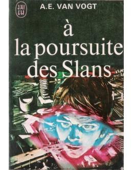 À la Poursuite des Slans | de A. E. Van Vogt