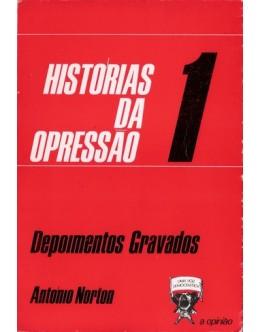 Depoimentos Gravados - Histórias da Opressão 1 | de António Norton