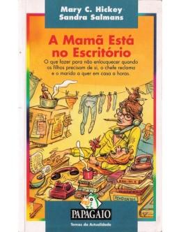 A Mamã Está no Escritório | de Mary C. Hickey e Sandra Salmans