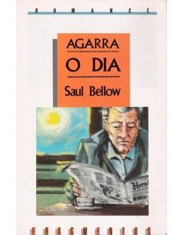 Agarra o Dia | de Saul Bellow