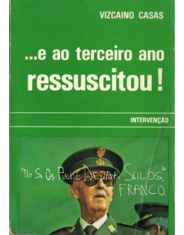...E ao Terceiro Ano, Ressuscitou!... | de Vizcaino Casas