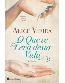 O Que Se Leva Desta Vida | de Alice Vieira