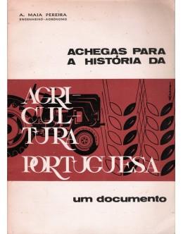 Achegas para a História da Agricultura Portuguesa - Um Documento   de A. Maia Pereira