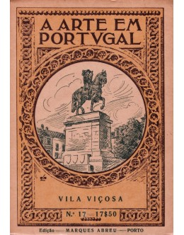 A Arte em Portugal - N.º 17 - Vila Viçosa | de Dr. Luís Cardim