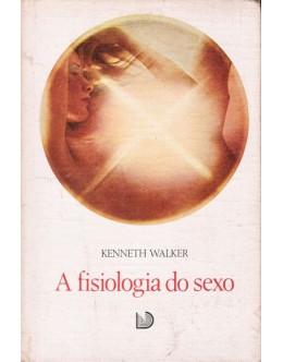 A Fisiologia do Sexo | de Kenneth Walker