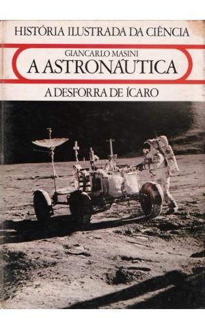 A Astronáutica - A Desforra de Ícaro | de Giancarlo Masini