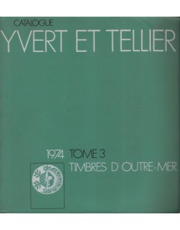 Catalogue Yvert et Tellier 1974 - Tome 3: Timbres d'Outre-Mer