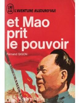 Et Mao Prit le Pouvoir   de Fernand Gigon