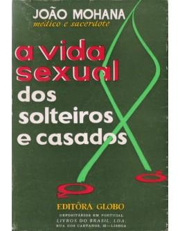 A Vida Sexual dos Solteiros e Casados | de João Mohana