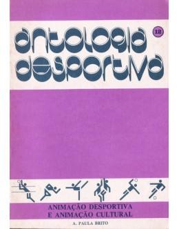 Antologia Desportiva: 12 - Animação Desportiva e Animação Cultural | de A. Paula Brito