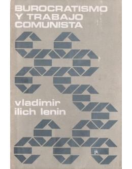 Burocratismo y Trabajo Comunista   de Vladimir Ilich Lenin