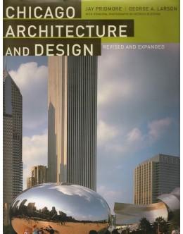 Chicago Architecture and Design | de Jay Pridmore e George A. Larson