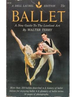 Ballet - A Guide To The Liveliest Art | de Walter Terry