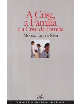 A Crise, a Família e a Crise da Família | de Mónica Leal da Silva