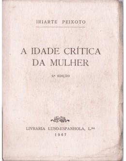 A Idade Crítica da Mulher | de Iriarte Peixoto