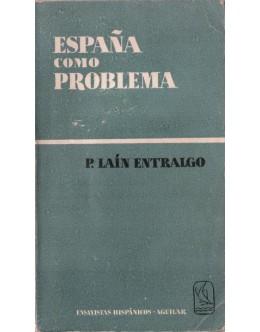 España como Problema   de Pedro Laín Entralgo