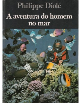 A Aventura do Homem no Mar | de Philippe Diolé