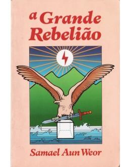 A Grande Rebelião | de Samael Aun Weor