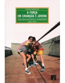 A Força em Crianças e Jovens | de Carlos Carvalho