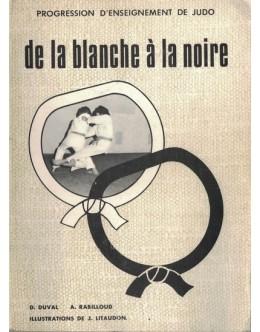 De La Blanche À La Noire | de D. Duval e A. Rabilloud