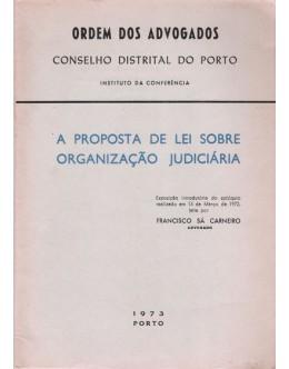 A Proposta de Lei Sobre Organização Judiciária | de Francisco Sá Carneiro